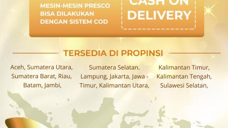 KINI HADIR!!! PROSEDUR PEMBAYARAN COD PADA 14 PROVINSI DI INDONESIA UNTUK SETIAP PEMBELIAN MESIN PRESCO